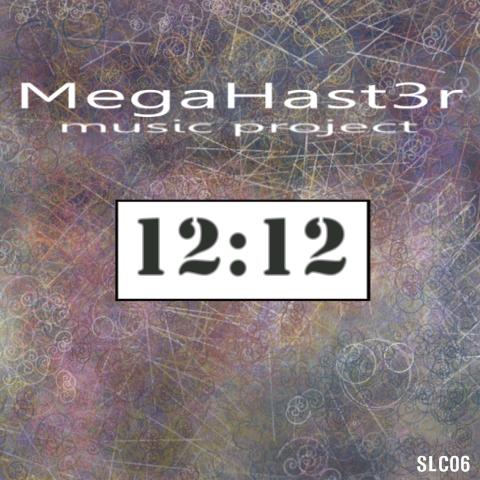 SLC06. Megahast3r –12:12