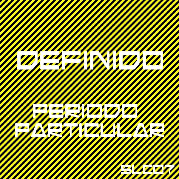 SLC07. Periodo Particular – Definido(re-edit)