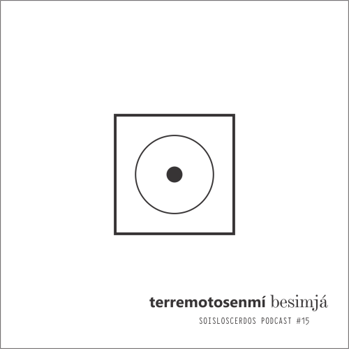 terremotos-en-mi-besimja-podcast15-cover