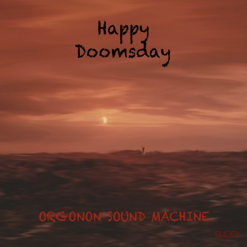 Orgonon Sound Machine – Happy Doomsday
